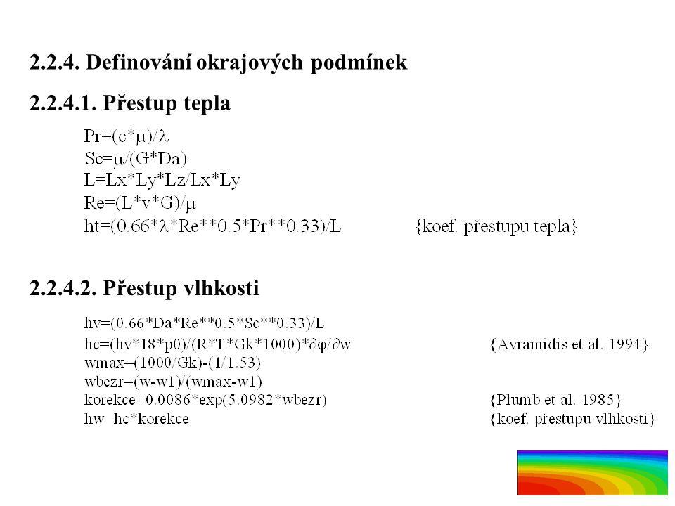 2.2.4. Definování okrajových podmínek 2.2.4.1. Přestup tepla 2.2.4.2. Přestup vlhkosti