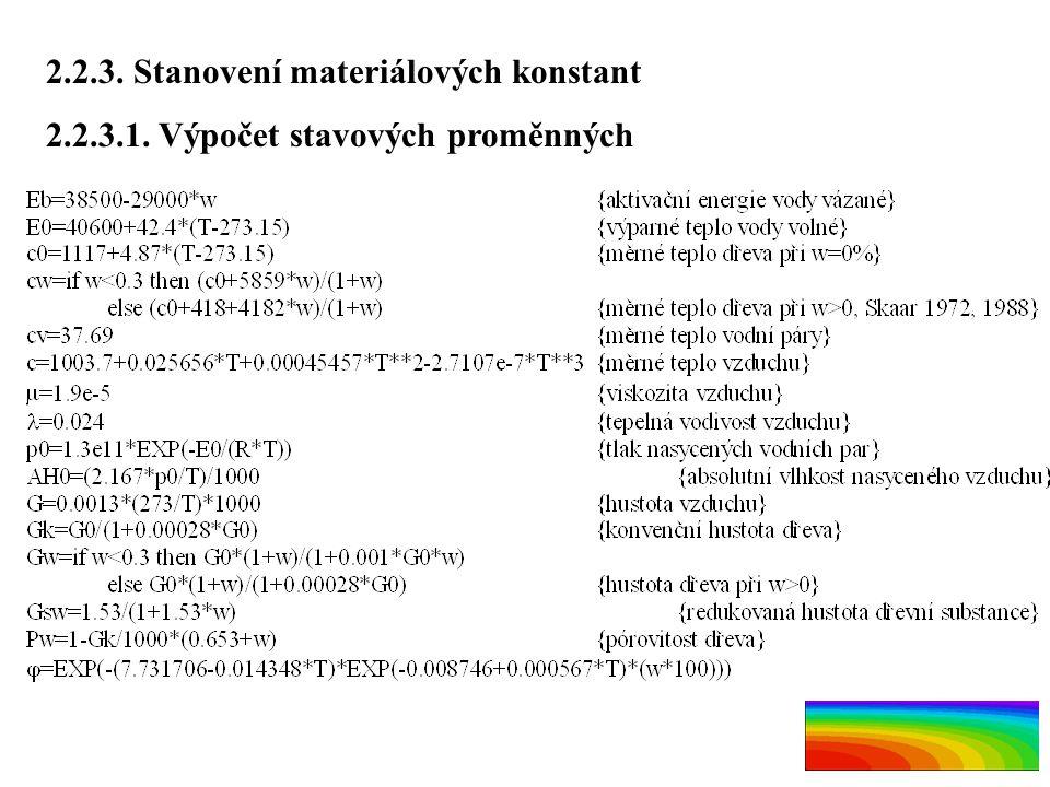 2.2.3. Stanovení materiálových konstant 2.2.3.1. Výpočet stavových proměnných