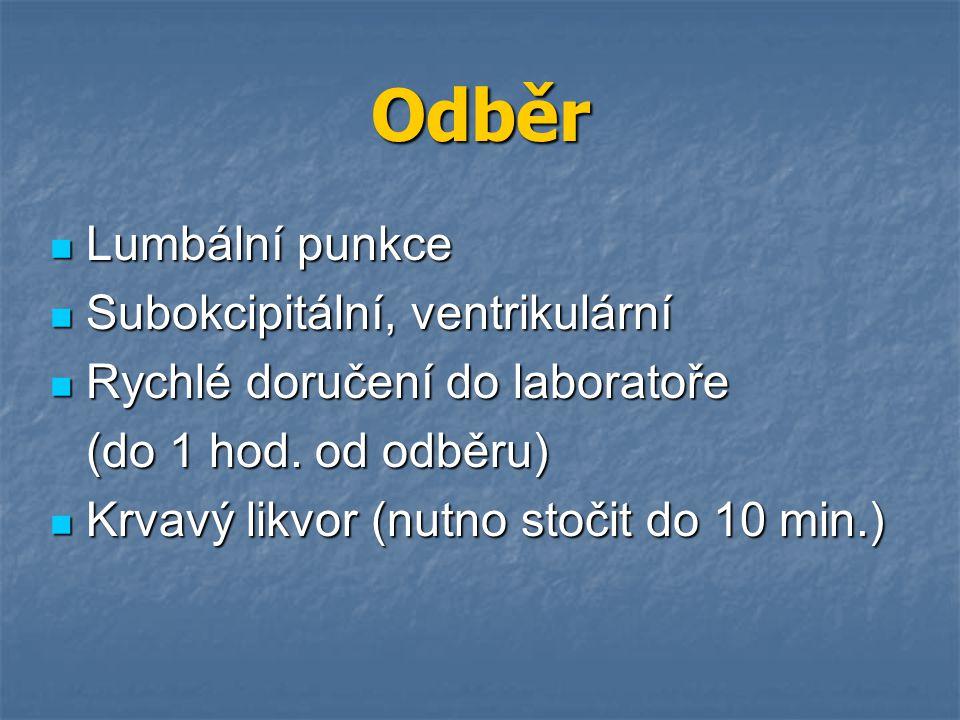 Odběr Lumbální punkce Lumbální punkce Subokcipitální, ventrikulární Subokcipitální, ventrikulární Rychlé doručení do laboratoře Rychlé doručení do laboratoře (do 1 hod.