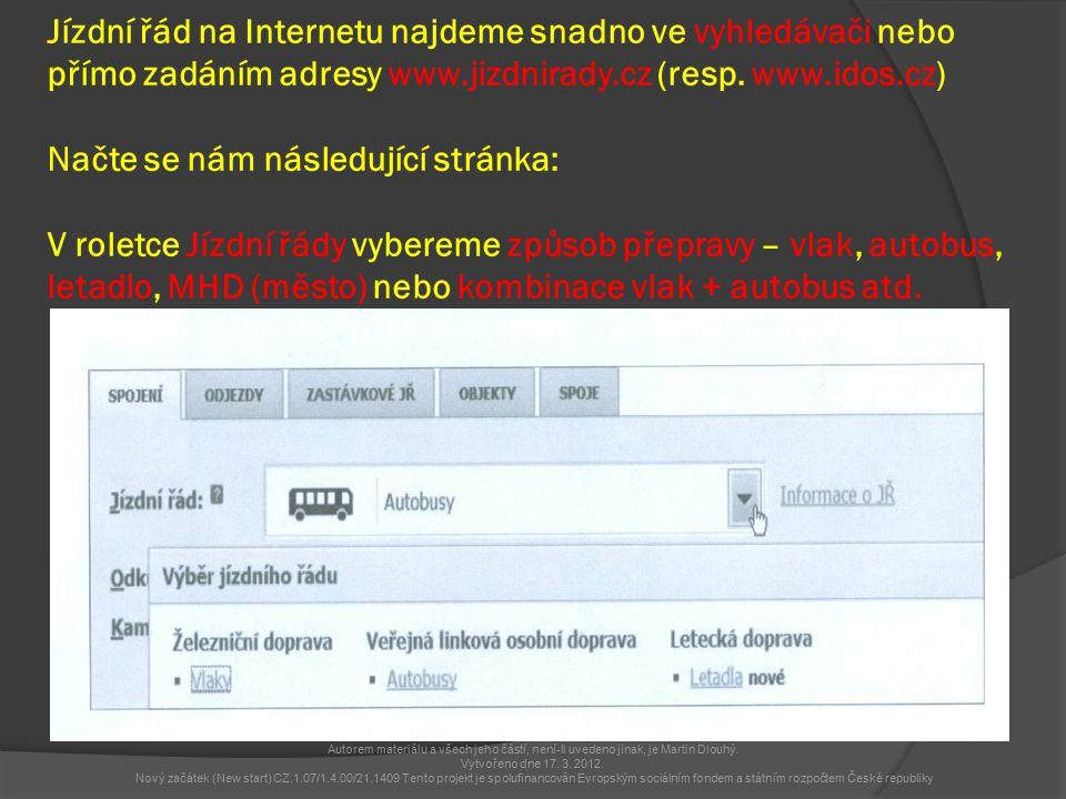 Jízdní řád na Internetu najdeme snadno ve vyhledávači nebo přímo zadáním adresy www.jizdnirady.cz (resp.