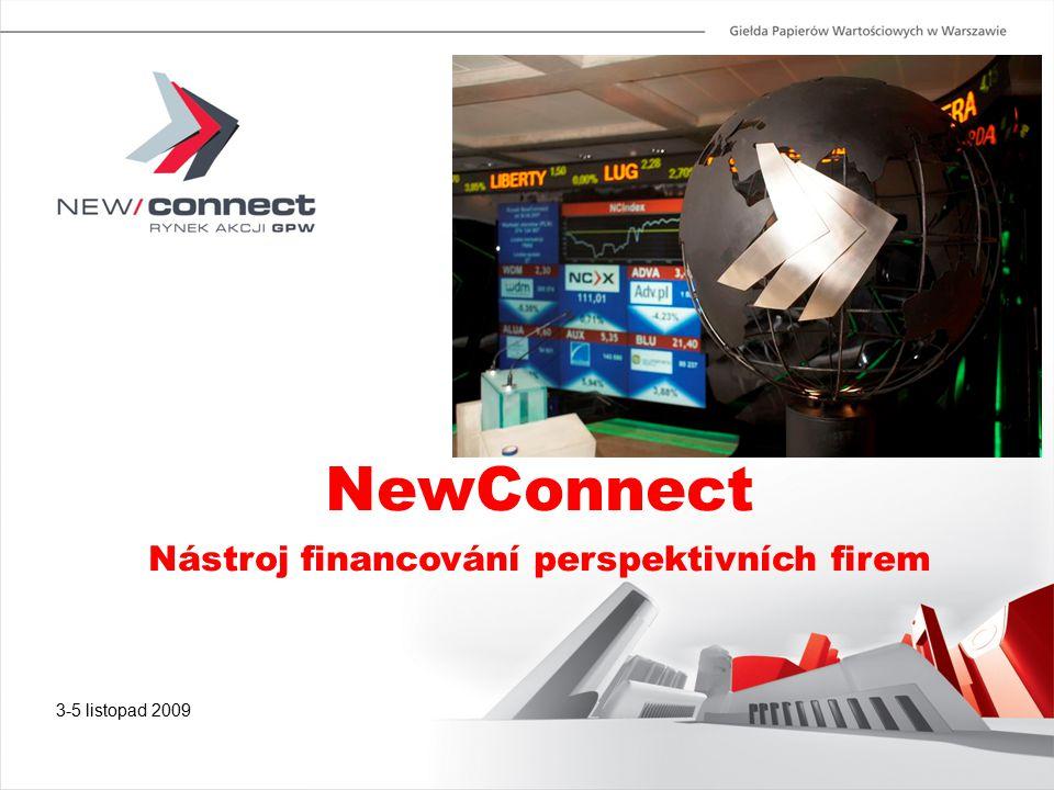 3-5 listopad 2009 NewConnect Nástroj financování perspektivních firem