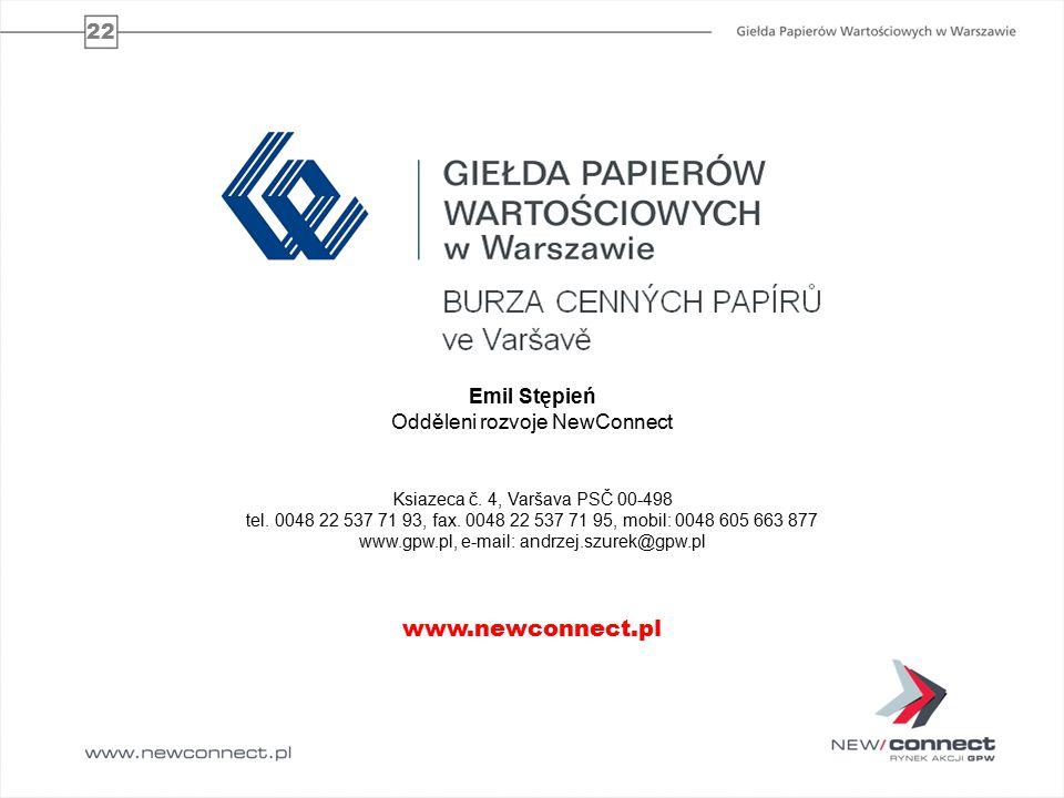 22 www.newconnect.pl Emil Stępień Odděleni rozvoje NewConnect Ksiazeca č.