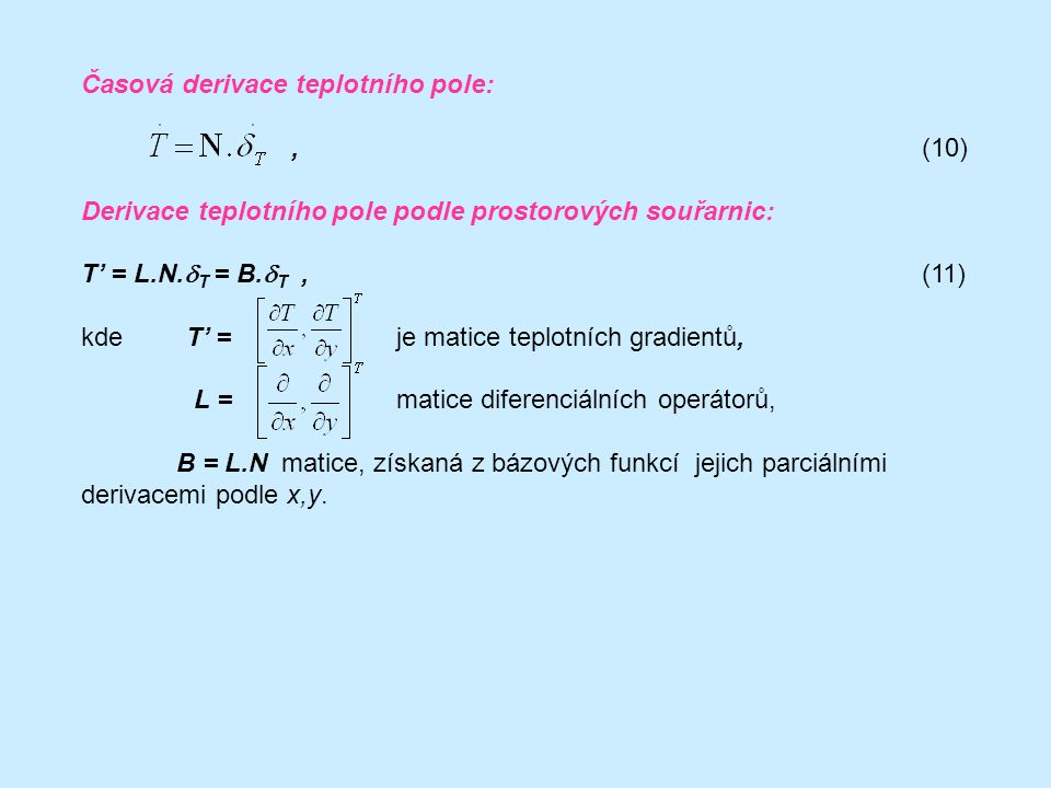 Časová derivace teplotního pole:, (10) Derivace teplotního pole podle prostorových souřarnic: T' = L.N.