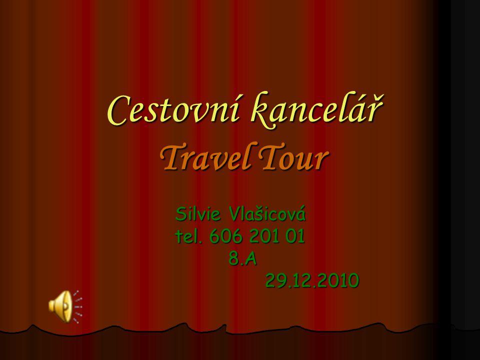 Cestovní kancelář Travel Tour Silvie Vlašicová tel. 606 201 01 8.A 8.A29.12.2010