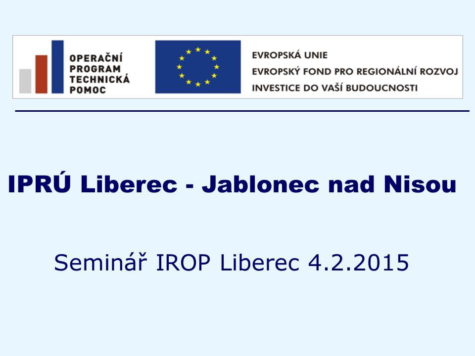 IPRÚ Liberec - Jablonec nad Nisou Seminář IROP Liberec 4.2.2015