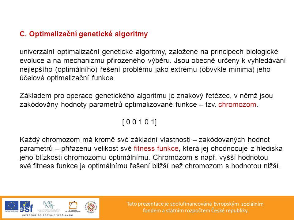 C. Optimalizační genetické algoritmy univerzální optimalizační genetické algoritmy, založené na principech biologické evoluce a na mechanizmu přirozen