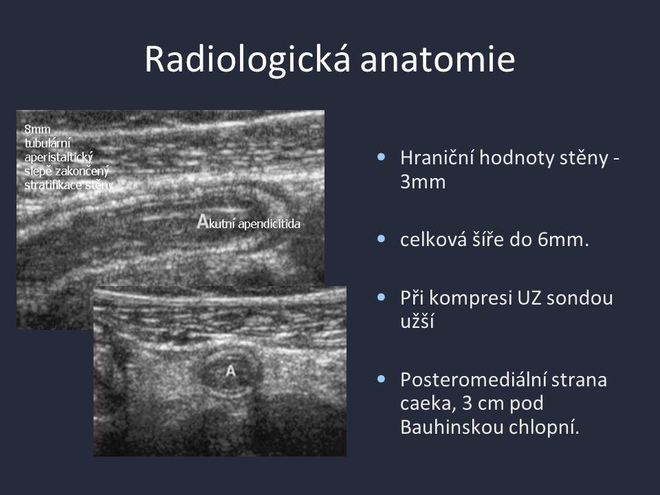 Radiologická anatomie Hraniční hodnoty stěny - 3mm celková šíře do 6mm.