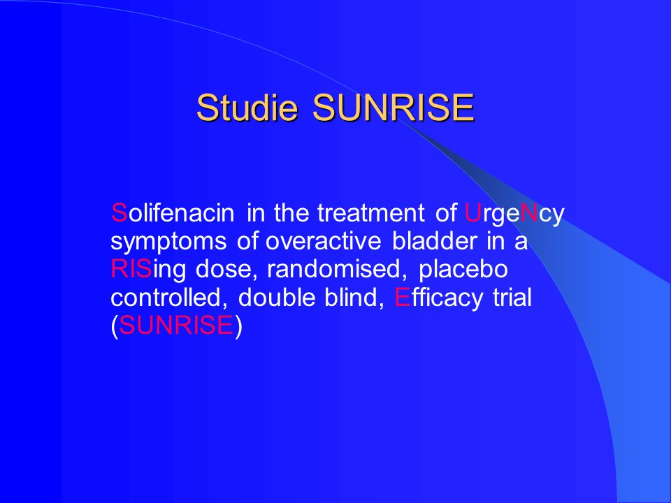 Studie SUNRISE Solifenacin in the treatment of UrgeNcy symptoms of overactive bladder in a RISing dose, randomised, placebo controlled, double blind,