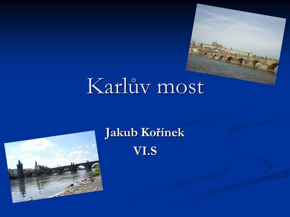 Karlův most Jakub Kořínek VI.S