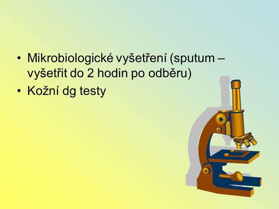 Mikrobiologické vyšetření (sputum – vyšetřit do 2 hodin po odběru) Kožní dg testy
