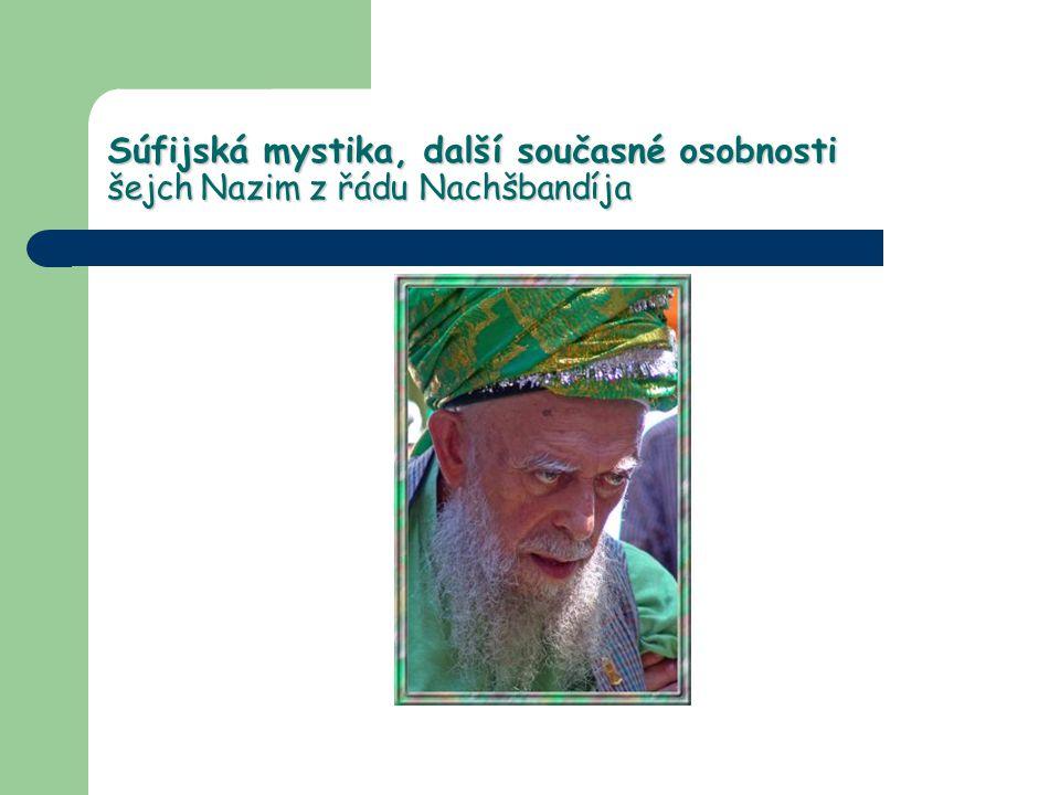 Súfijská mystika, další současné osobnosti šejch Nazim z řádu Nachšbandíja