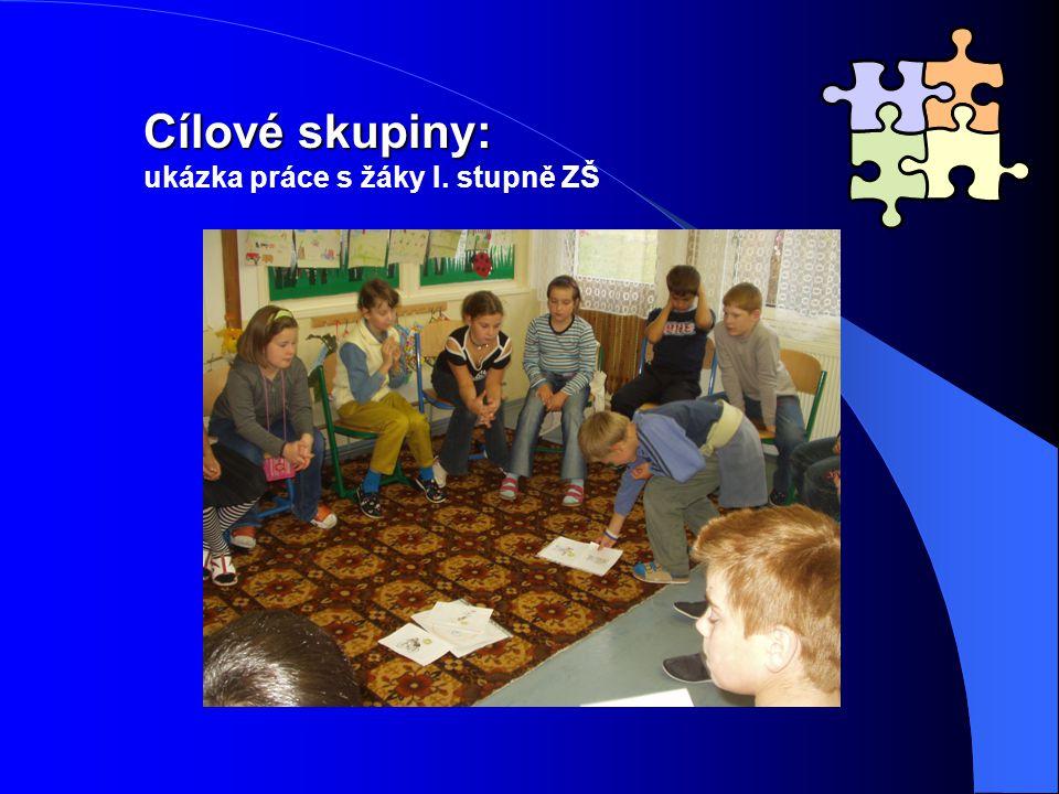 Cílové skupiny: ukázka práce s žáky I. stupně ZŠ