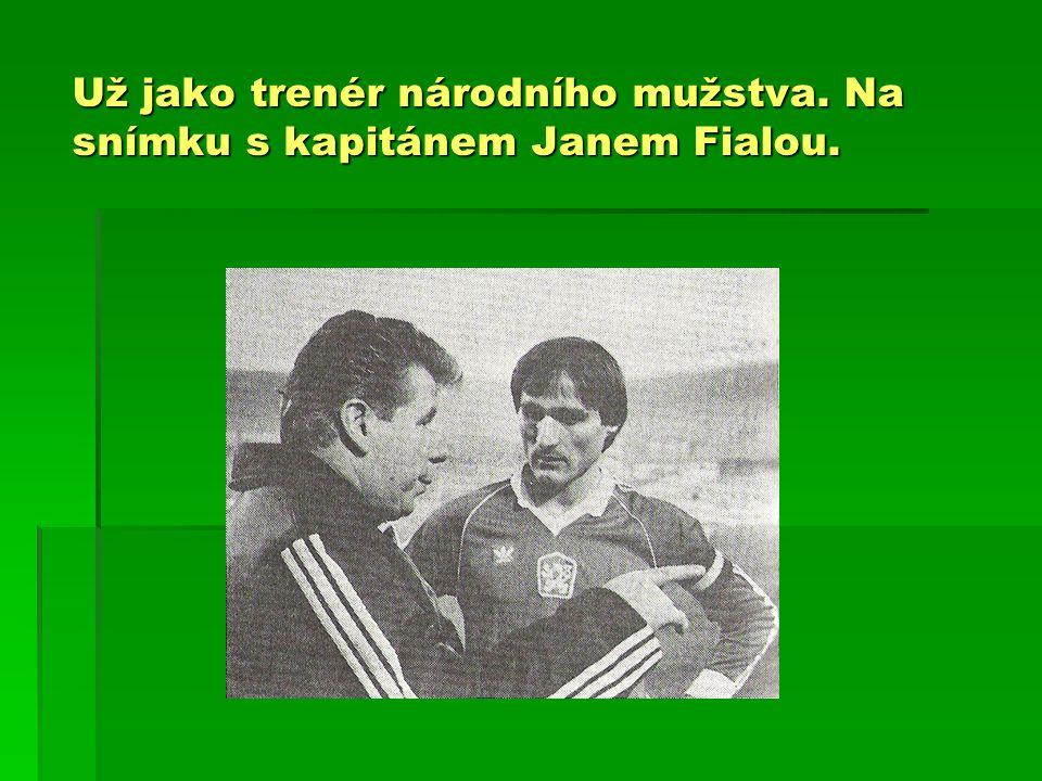 Už jako trenér národního mužstva. Na snímku s kapitánem Janem Fialou.