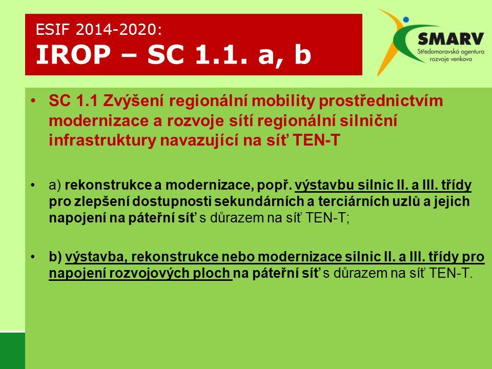 SC 1.1 Zvýšení regionální mobility prostřednictvím modernizace a rozvoje sítí regionální silniční infrastruktury navazující na síť TEN-T a) rekonstrukce a modernizace, popř.