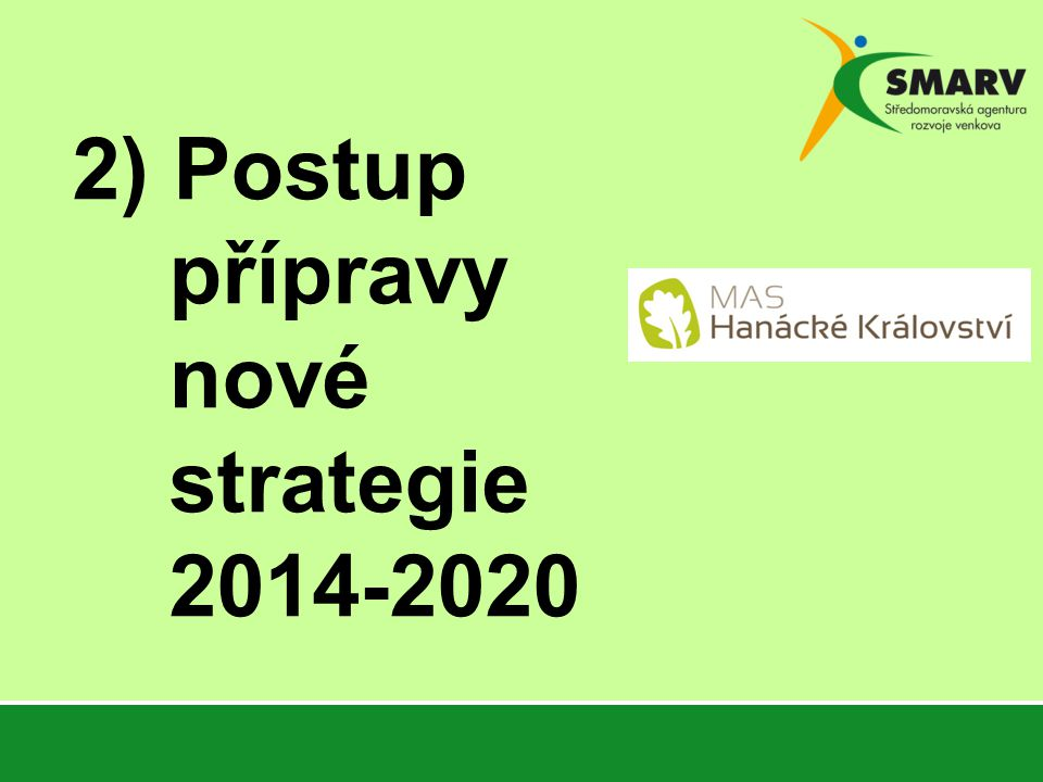 2) Postup přípravy nové strategie 2014-2020