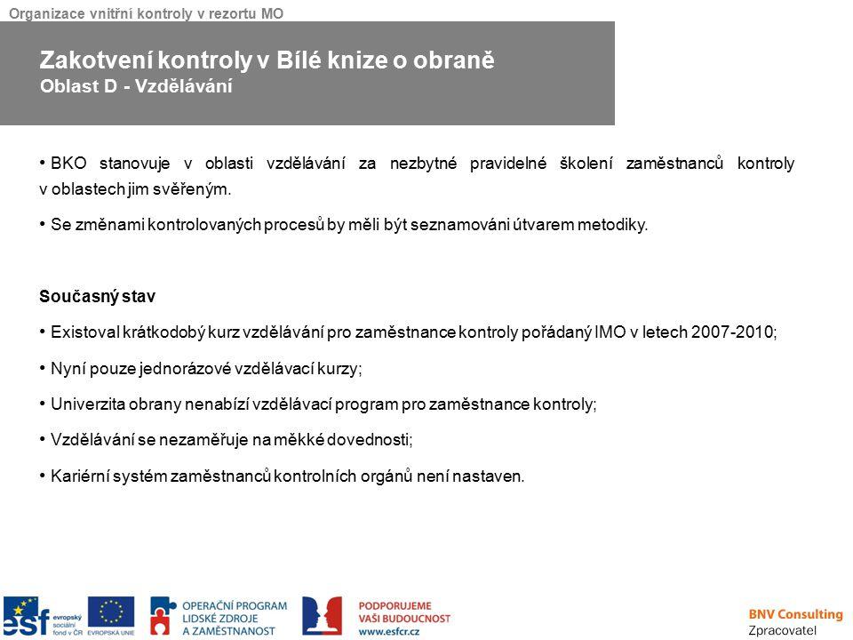 Organizace vnitřní kontroly v rezortu MO BKO stanovuje v oblasti vzdělávání za nezbytné pravidelné školení zaměstnanců kontroly v oblastech jim svěřen
