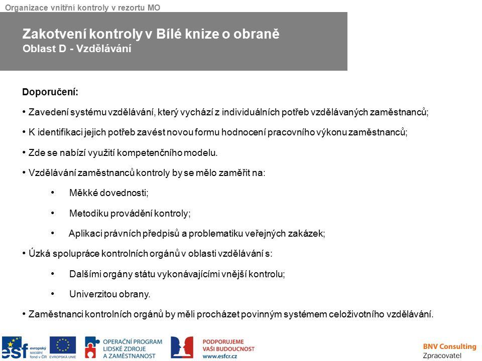 Organizace vnitřní kontroly v rezortu MO Doporučení: Zavedení systému vzdělávání, který vychází z individuálních potřeb vzdělávaných zaměstnanců; K id