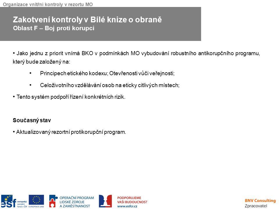 Organizace vnitřní kontroly v rezortu MO Jako jednu z priorit vnímá BKO v podmínkách MO vybudování robustního antikorupčního programu, který bude zalo