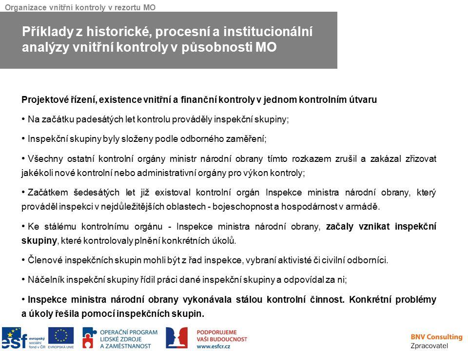 Organizace vnitřní kontroly v rezortu MO Projektové řízení, existence vnitřní a finanční kontroly v jednom kontrolním útvaru Na začátku padesátých let