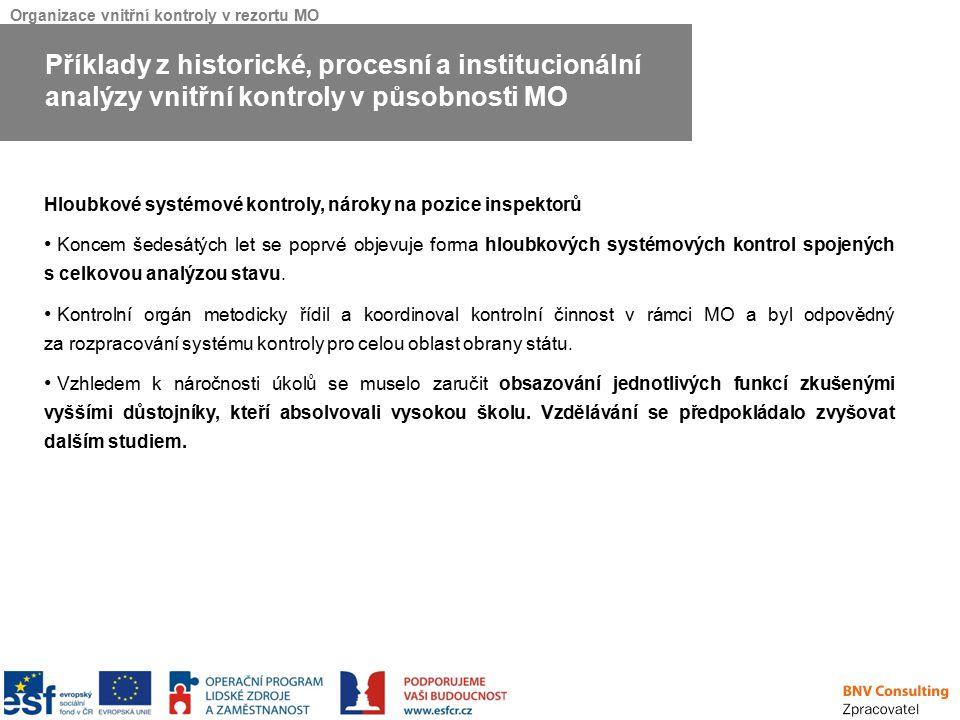 Organizace vnitřní kontroly v rezortu MO Hloubkové systémové kontroly, nároky na pozice inspektorů Koncem šedesátých let se poprvé objevuje forma hlou