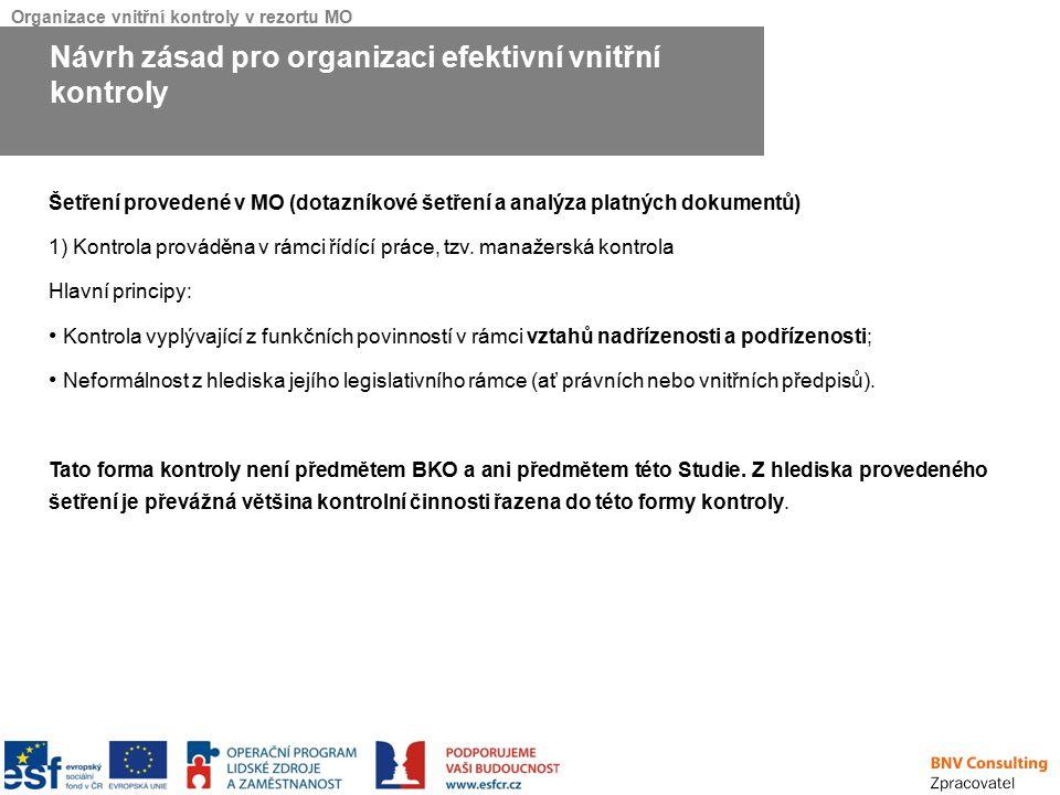 Organizace vnitřní kontroly v rezortu MO Šetření provedené v MO (dotazníkové šetření a analýza platných dokumentů) 1) Kontrola prováděna v rámci řídíc