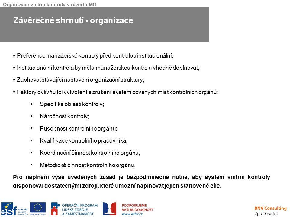Organizace vnitřní kontroly v rezortu MO Preference manažerské kontroly před kontrolou institucionální; Institucionální kontrola by měla manažerskou k