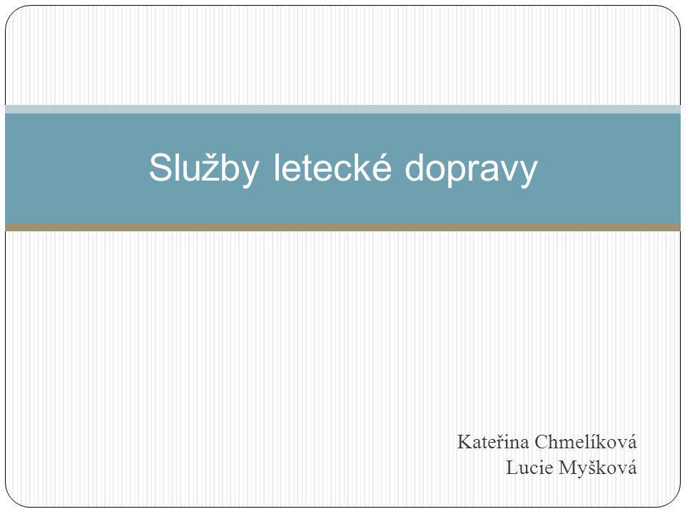 Kateřina Chmelíková Lucie Myšková Služby letecké dopravy