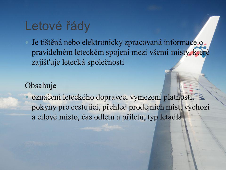 Letové řády Je tištěná nebo elektronicky zpracovaná informace o pravidelném leteckém spojení mezi všemi místy, které zajišťuje letecká společnosti Obs
