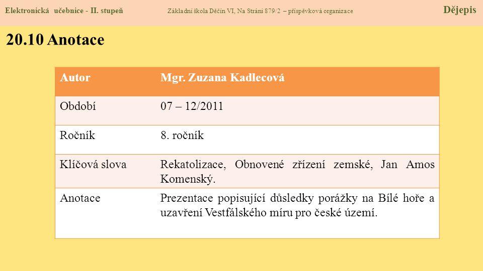 Elektronická učebnice - II. stupeň Základní škola Děčín VI, Na Stráni 879/2 – příspěvková organizace Dějepis 20.10 Anotace AutorMgr. Zuzana Kadlecová