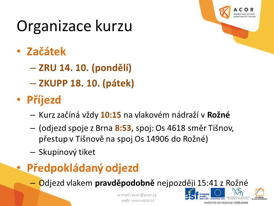 Organizace kurzu Začátek – ZRU 14. 10. (pondělí) – ZKUPP 18.