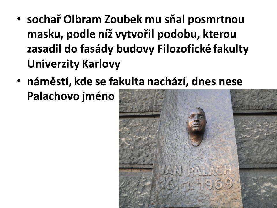sochař Olbram Zoubek mu sňal posmrtnou masku, podle níž vytvořil podobu, kterou zasadil do fasády budovy Filozofické fakulty Univerzity Karlovy náměst
