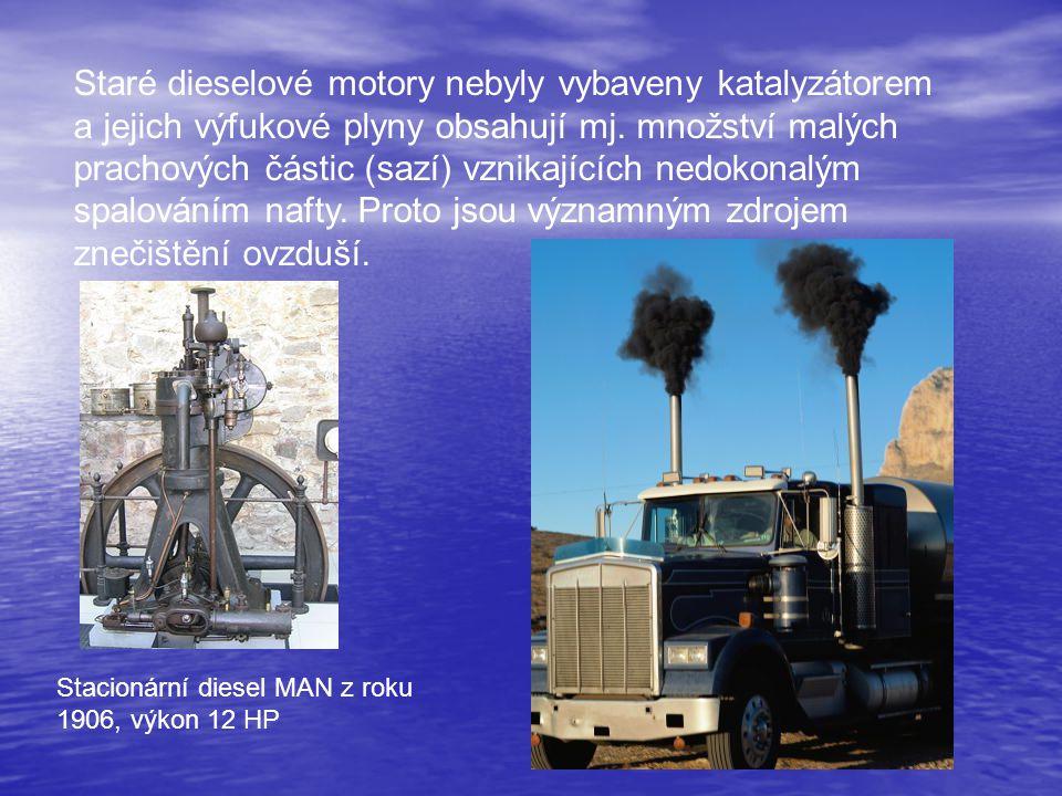 Staré dieselové motory nebyly vybaveny katalyzátorem a jejich výfukové plyny obsahují mj. množství malých prachových částic (sazí) vznikajících nedoko
