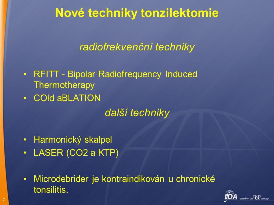 7 Nové techniky tonzilektomie radiofrekvenční techniky RFITT - Bipolar Radiofrequency Induced Thermotherapy COld aBLATION další techniky Harmonický sk