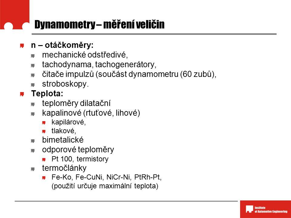 Dynamometry – měření veličin n – otáčkoměry: mechanické odstředivé, tachodynama, tachogenerátory, čitače impulzů (součást dynamometru (60 zubů), stroboskopy.