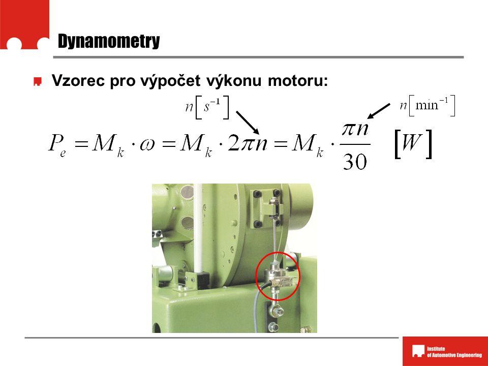 Dynamometry Mkdynamometry (brzdy) třecí, hydraulické (vodní, olejové), elektrovířivé, asynchronní elektrické dynamometry (rekuperace el.