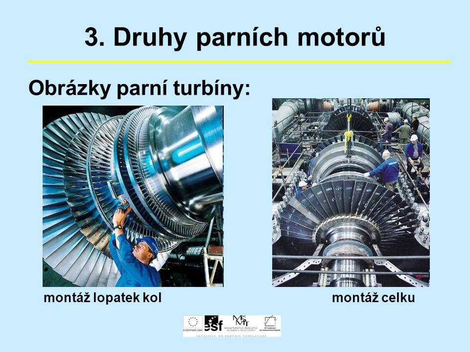 3. Druhy parních motorů Obrázky parní turbíny: montáž lopatek kolmontáž celku