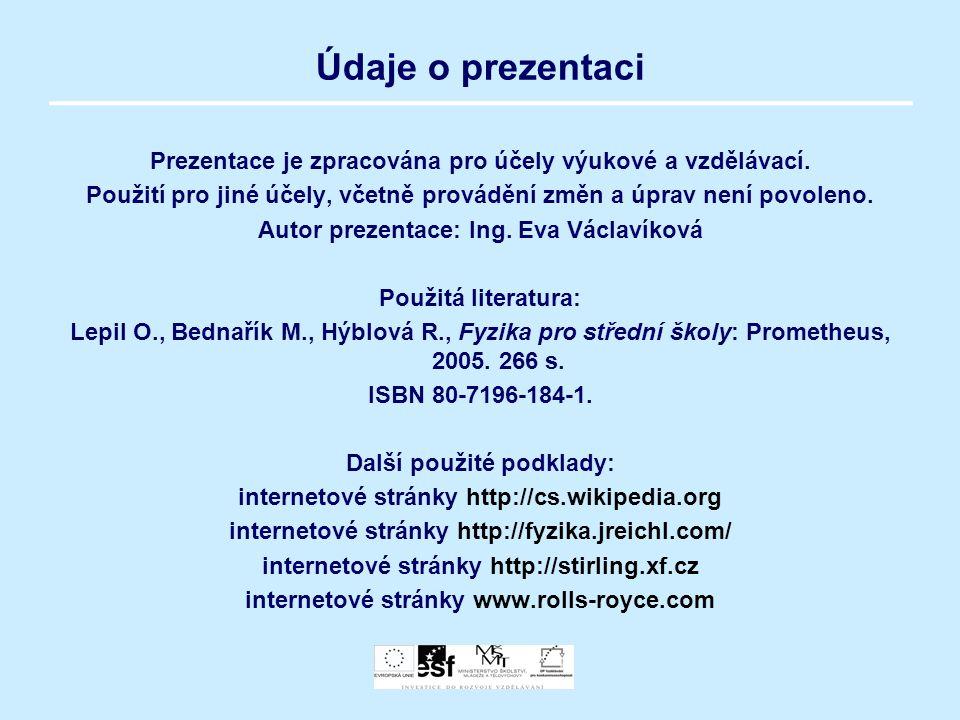 Údaje o prezentaci Prezentace je zpracována pro účely výukové a vzdělávací.