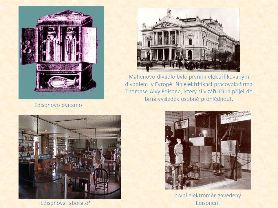 Edisonova laboratoř Edisonovo dynamo první elektroměr zavedený Edisonem Mahenovo divadlo bylo prvním elektrifikovaným divadlem v Evropě. Na elektrifik