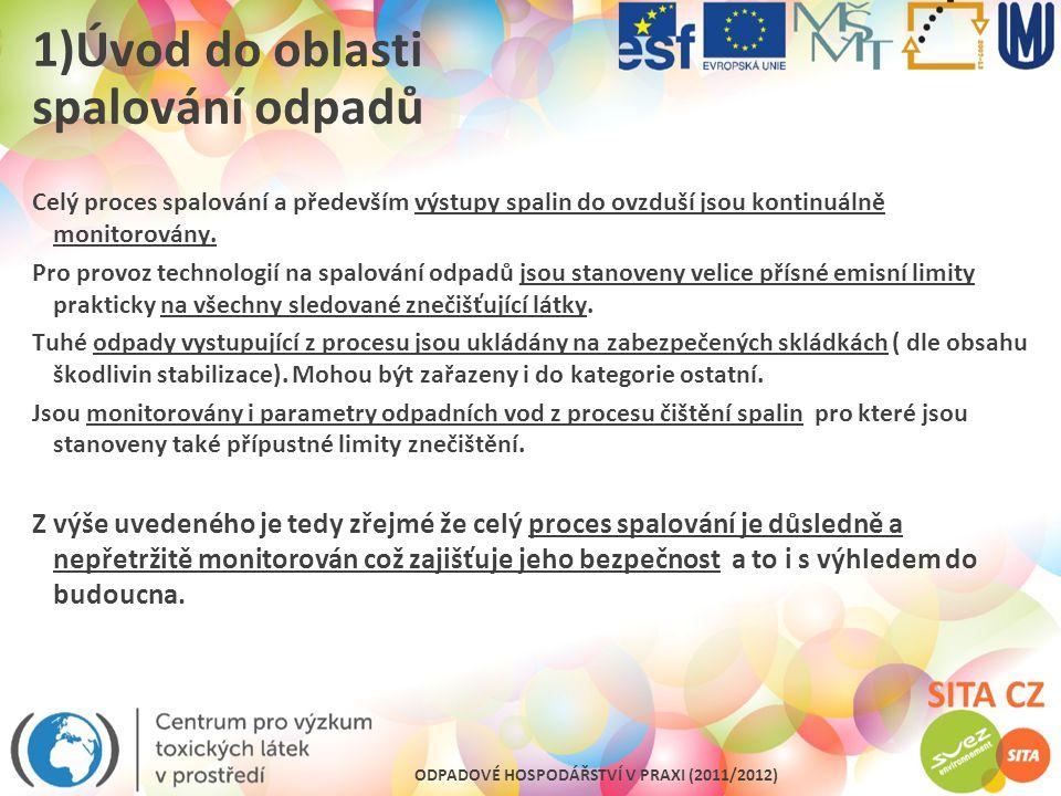 ODPADOVÉ HOSPODÁŘSTVÍ V PRAXI (2011/2012) 3)Hlavní části technologií spaloven odpadů Řízení a rozvody energií