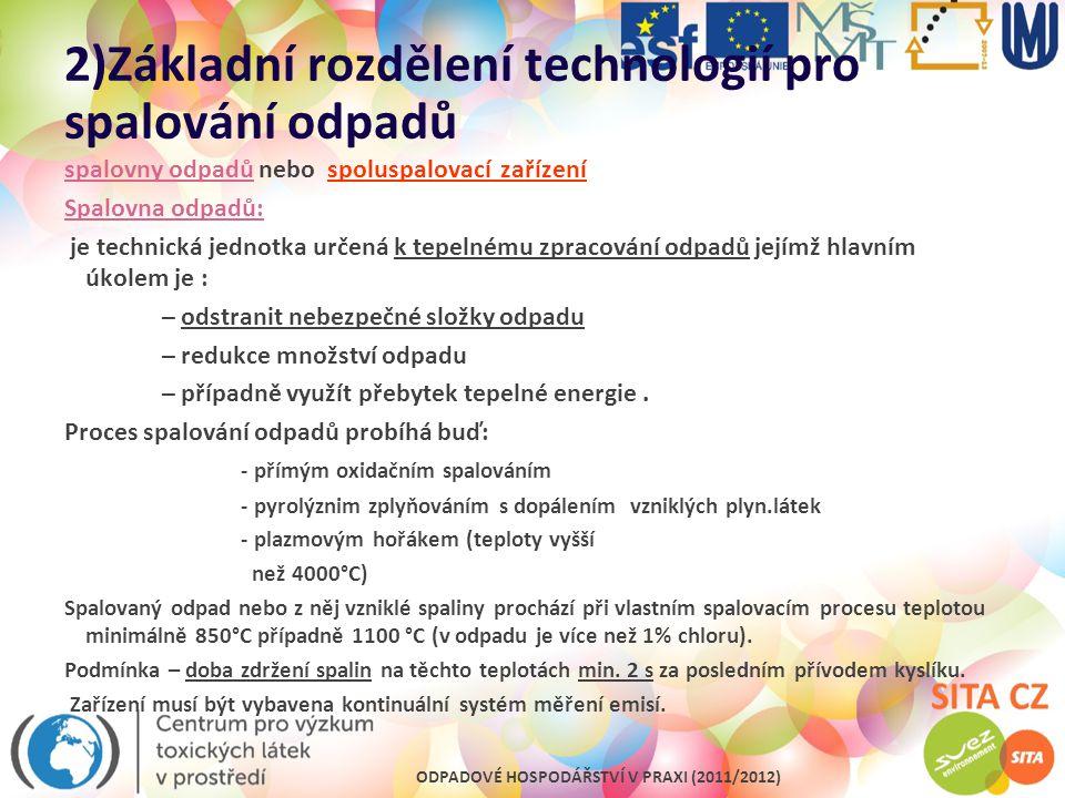 ODPADOVÉ HOSPODÁŘSTVÍ V PRAXI (2011/2012) 3)Hlavní části technologií spaloven odpadů Vzorové schéma technologie spalovny NO/KO