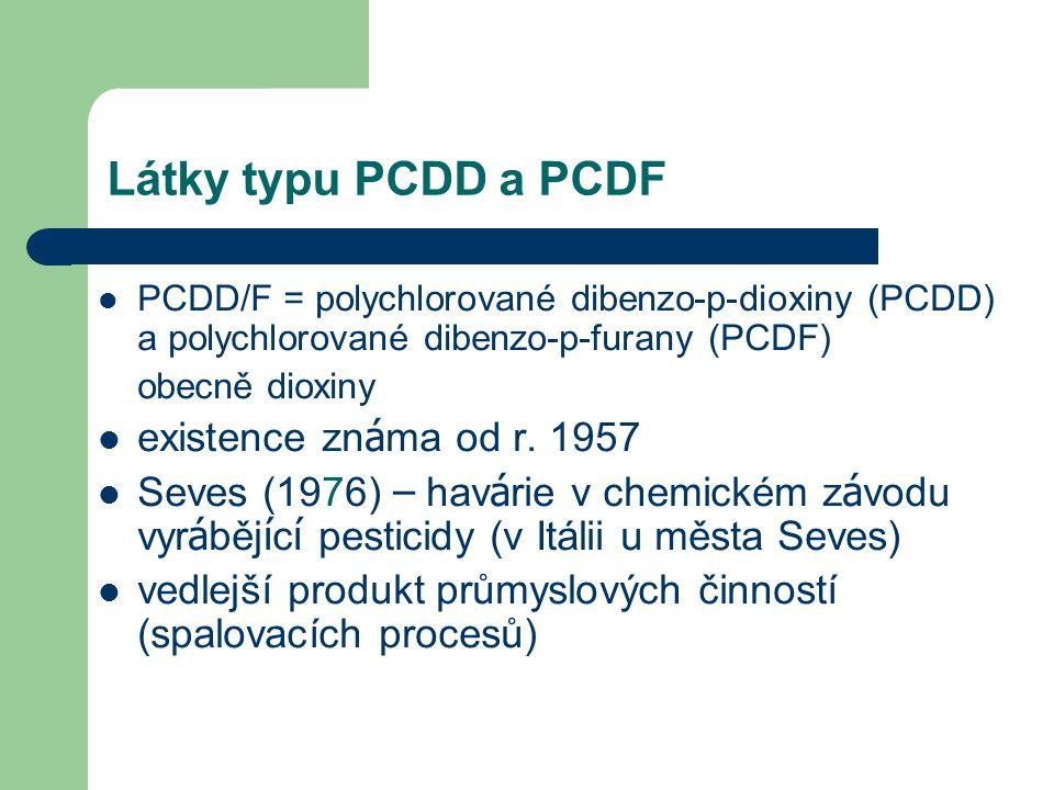 Látky typu PCDD a PCDF - fyzikální vlastnosti b í l é krystalick é l á tky bod t á n í 190-332°C ve vodě m á lo rozpustn é (ng.