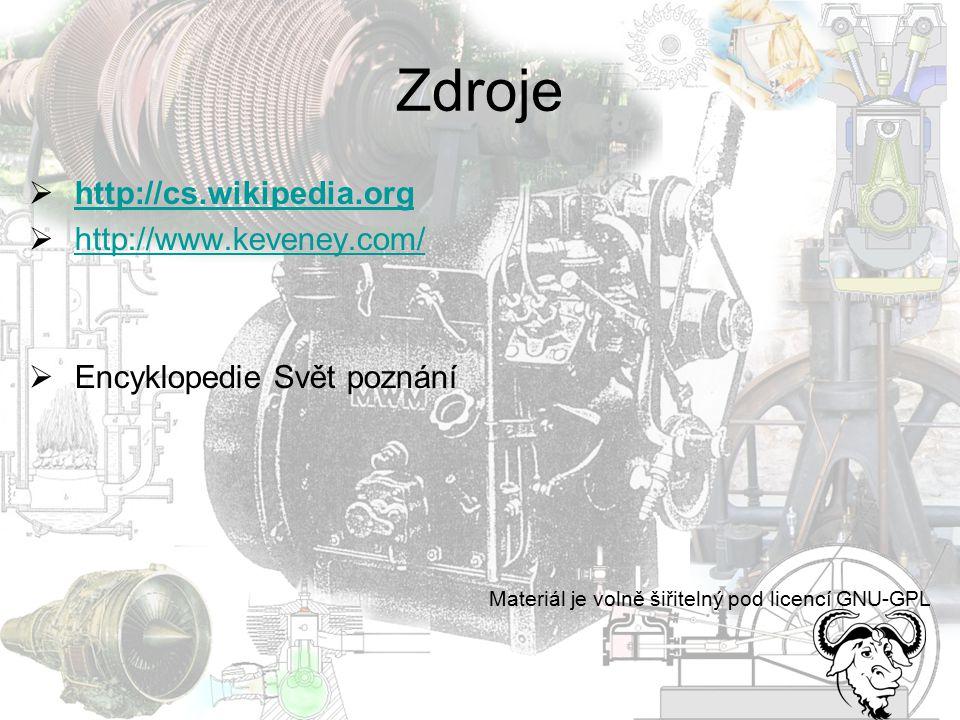 Zdroje  http://cs.wikipedia.org http://cs.wikipedia.org  http://www.keveney.com/ http://www.keveney.com/  Encyklopedie Svět poznání Materiál je vol