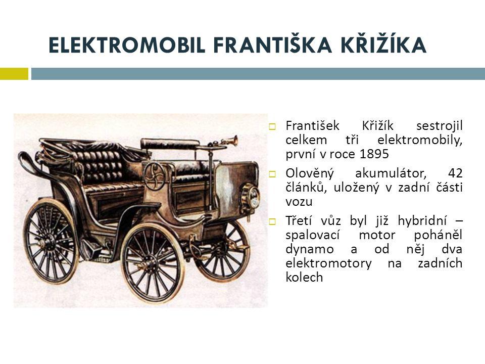 ELEKTROMOBIL FRANTIŠKA KŘIŽÍKA  František Křižík sestrojil celkem tři elektromobily, první v roce 1895  Olověný akumulátor, 42 článků, uložený v zad