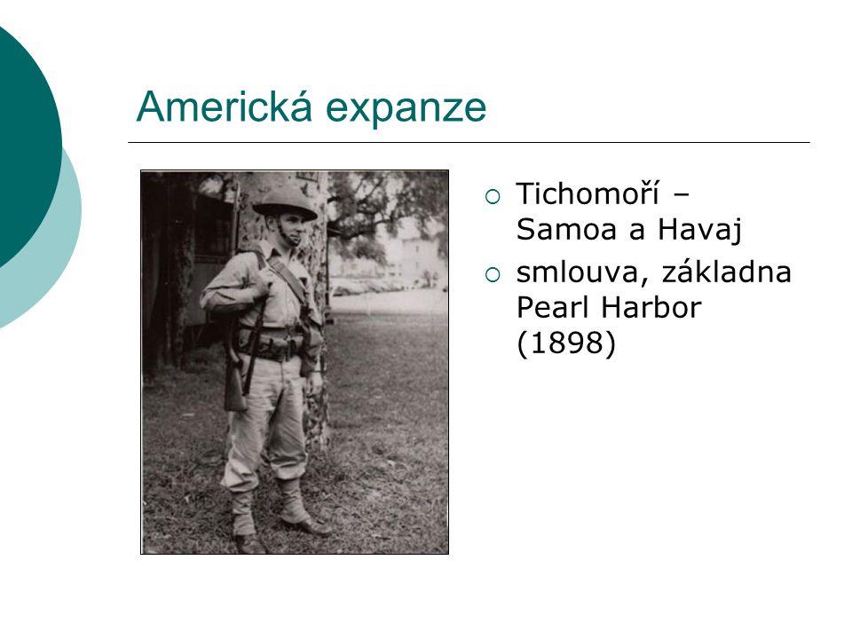 Americká expanze  Tichomoří – Samoa a Havaj  smlouva, základna Pearl Harbor (1898)