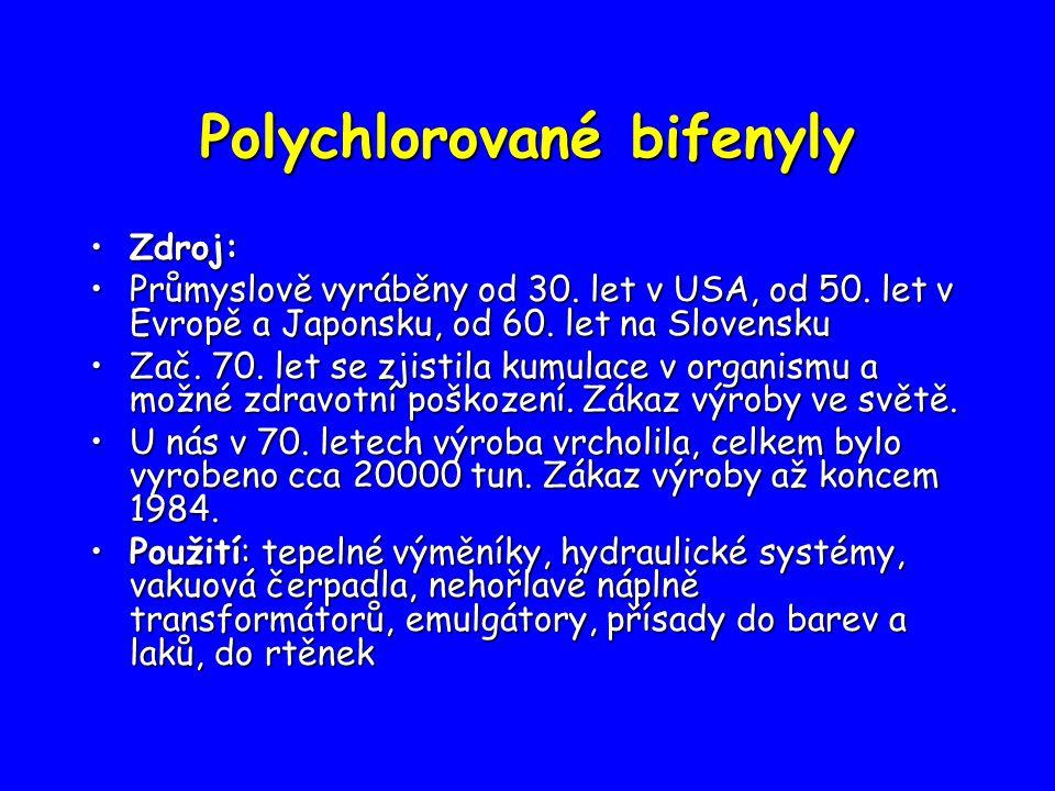 Polychlorované bifenyly Zdroj:Zdroj: Průmyslově vyráběny od 30.
