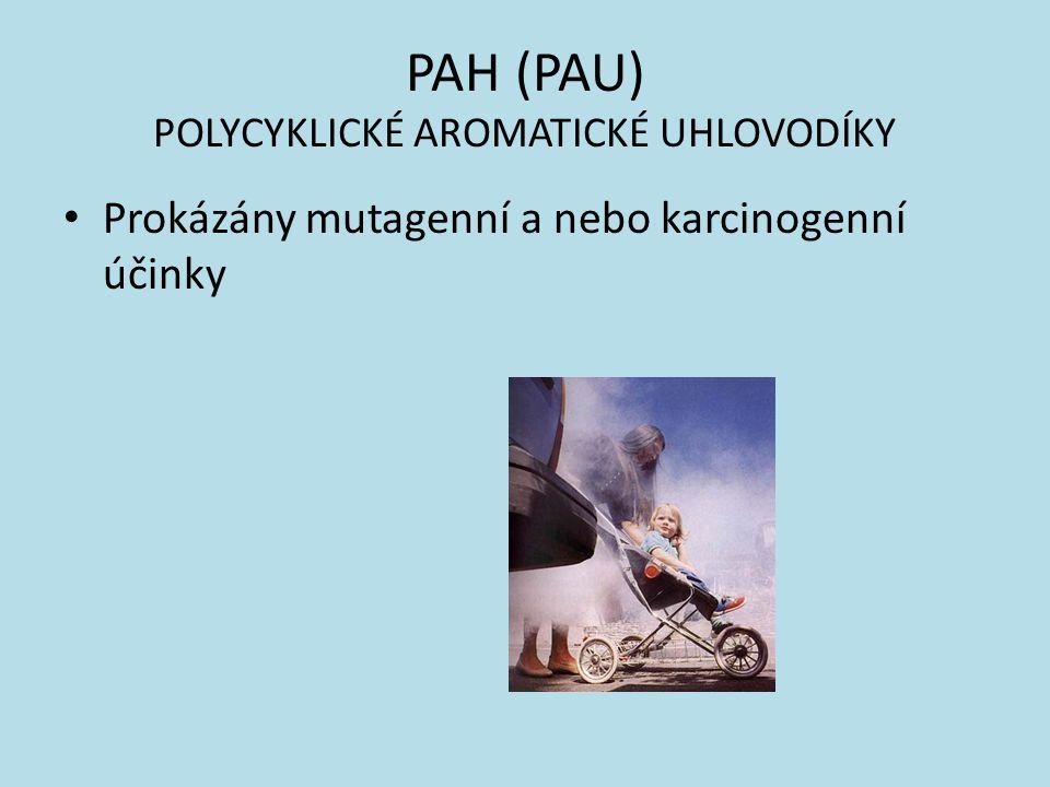 PAH (PAU) POLYCYKLICKÉ AROMATICKÉ UHLOVODÍKY Prokázány mutagenní a nebo karcinogenní účinky