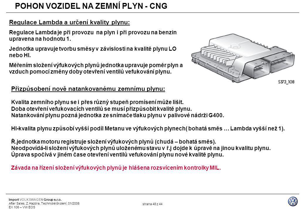 Import VOLKSWAGEN Group s.r.o. After Sales, Z.Hazdra, Technické školení, 01/2006 EX 106 – VW EOS strana 48 z 44 Regulace Lambda a určení kvality plynu
