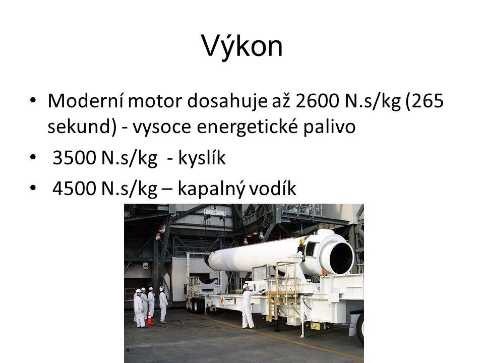 Výkon Moderní motor dosahuje až 2600 N.s/kg (265 sekund) - vysoce energetické palivo 3500 N.s/kg - kyslík 4500 N.s/kg – kapalný vodík