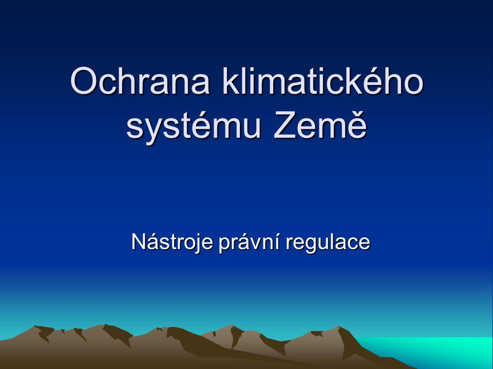 Ochrana klimatického systému Země Nástroje právní regulace