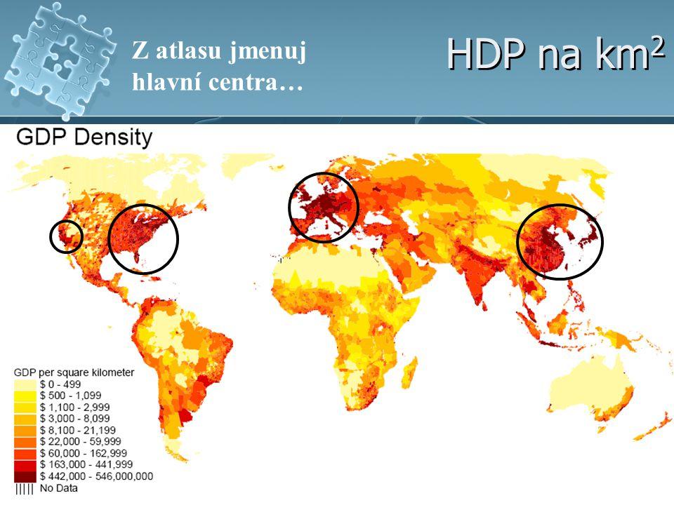 HDP na km 2 Z atlasu jmenuj hlavní centra…